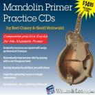 The Mandolin Primer Practice CDs by Bert Casey and Geoff Hohwald